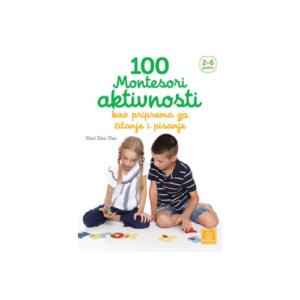 100 Montesori aktivnosti kao priprema za citanje i pisanje